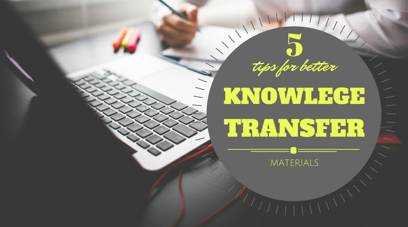 Blog image header: picture of a man in a white button-down writing on paper while looking at a Macbook with the title overlaid. Overlaid text is: 5 tips for better knowledge transfer